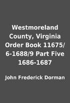 Westmoreland County, Virginia Order Book…