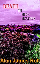Death in High Heather by Alan James Roll