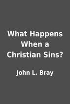 What Happens When a Christian Sins? by John…