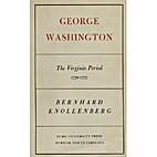 George Washington, the Virginia period,…