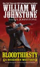 Bloodthirsty: A Buckhorn Western by William…