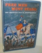 Free men must stand;: The American War of…
