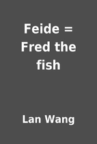 Feide = Fred the fish by Lan Wang