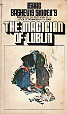 The Magician of Lublin by Isaac Bashevis…