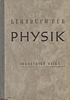 Lehrbuch der Physik für die Oberschule.…