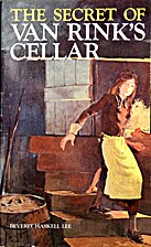 The Secret of Van Rink's Cellar by Beverly…