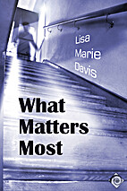 What Matters Most by Lisa Marie Davis