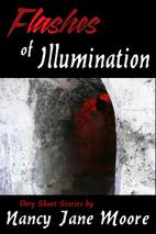 Flashes of Illumination by Nancy Jane Moore