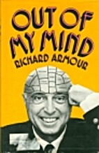 Out of my mind by Richard Willard Armour