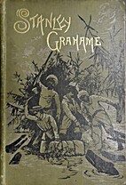 Stanley Grahame, Boy and Man: A Tale of the…