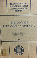 The Day of the Confederacy; a chronicle of…