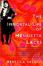 The Immortal Life of Henrietta Lacks by…