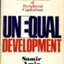samir amin unequal development essay Editions for unequal development: an essay on the social formations of peripheral capitalism: 0853454337 (paperback published in 1977), 8433903616 (paper.