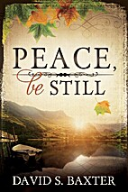 Peace, Be Still by David S. Baxter