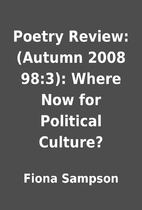 Poetry Review: (Autumn 2008 98:3): Where Now…