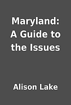 Maryland: A Guide to the Issues by Alison…