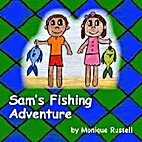 Sam's fishing adventure by Monique Russell