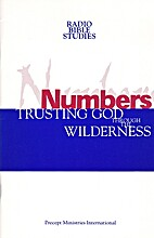 Numbers: Trusting God Through the Wilderness…
