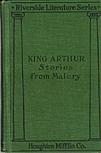 King Arthur stories from Malory : done from…