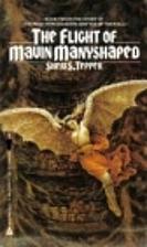 The Flight of Mavin Manyshaped by Sheri S.…