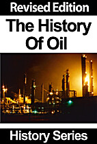 The History Of Oil - Revised Edition -…