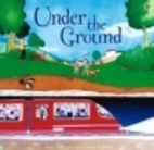 Under the Ground (Picture Books) by Anna…