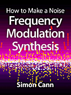 How to Make a Noise: Frequency Modulation…