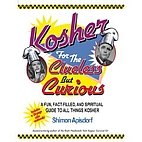 Kosher for the Clueless but Curious: A Fun,…