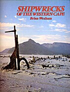 Shipwrecks of the Western Cape by Brian…