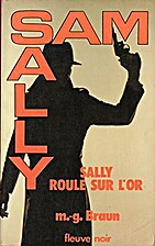 Sam et Sally - Sally roule sur l'or by…
