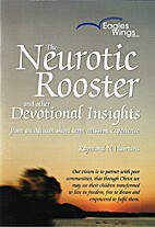 The Neurotic Rooster Devotional Insights…