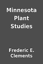 Minnesota Plant Studies by Frederic E.…