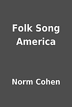 Folk Song America by Norm Cohen