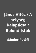 János Vitéz / A helység kalapácsa /…