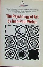 The psychology of art by Jean-Paul Weber