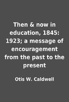 Then & now in education, 1845: 1923; a…