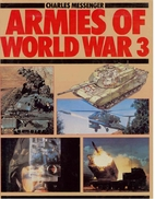 Armies Of World War 3 by Charles Messenger