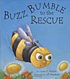Buzz Bumble to the Rescue by Lynn E. Hazen
