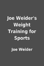 Joe Weider's Weight Training for Sports…
