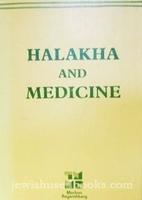 Halakha and Medicine: A Physicians Manual:…