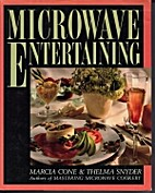 Microwave Entertaining by Marcia Cone
