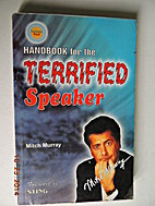 handbook for the Terrified Speaker by Mitch…