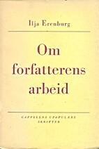 Om forfatterens arbeid by Ilja Erenburg