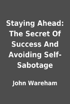 Staying Ahead: The Secret Of Success And…