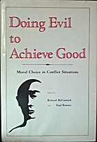 Doing evil to achieve good : moral choice in…