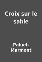 Croix sur le sable by Paluel-Marmont