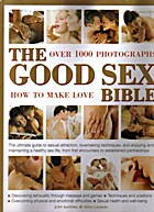 The Good Sex Bible - Over 1000 Photographs -…