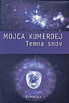 Temna snov by Mojca Kumerdej