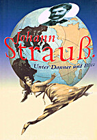 Johann Strauss : unter Donner und Blitz by…