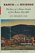Ranch on the Ruidoso; the story of a pioneer…